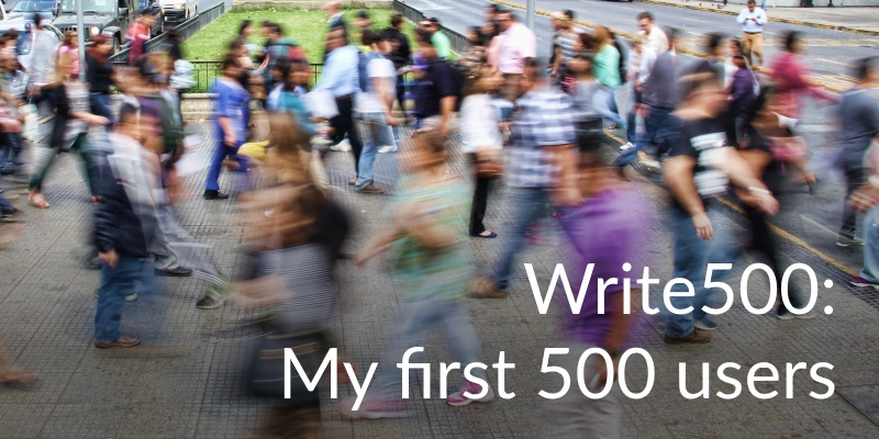Write500: My first 500 users.